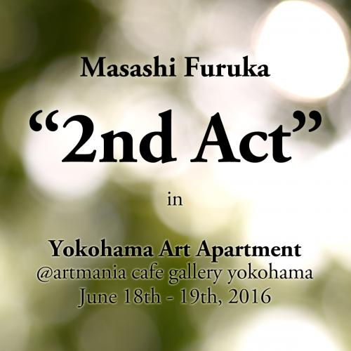 """Masashi Furuka """"2nd Act"""" in YAA"""